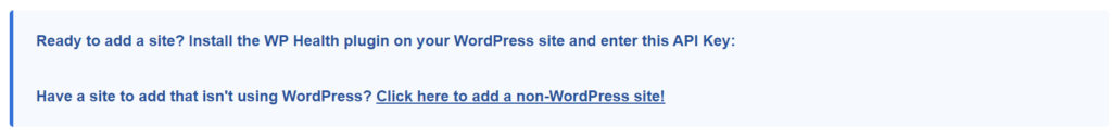 "Screenshot of an alert box found at the top of the dashboard page. Text begins with ""Ready to add a site?"" and ends with a link that says ""Click here to add a non-WordPress site!""."