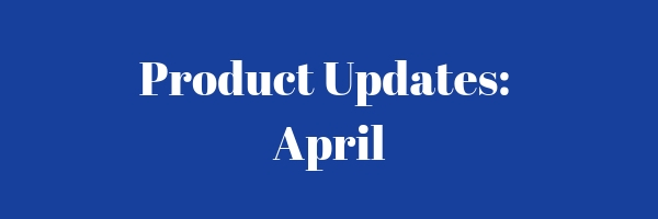 "Banner image that says ""Product Updates: April""."
