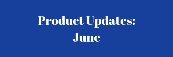 "Image saying ""Product Updates: June""."